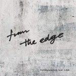 FictionJunction feat. LiSA「from the edge」のMP3フルを無料でダウンロード!