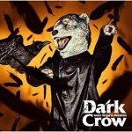 MAN WITH A MISSION「Dark Crow」のMP3フル配信曲を無料でダウンロード!
