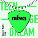 miwa「ティーンエイジドリーム」のMP3フル配信曲を無料でダウンロード!